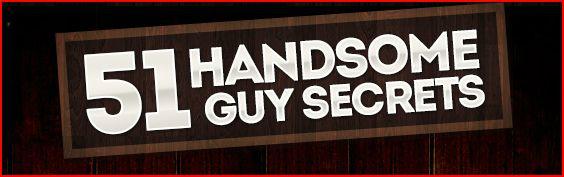 51 handsome guy secrets
